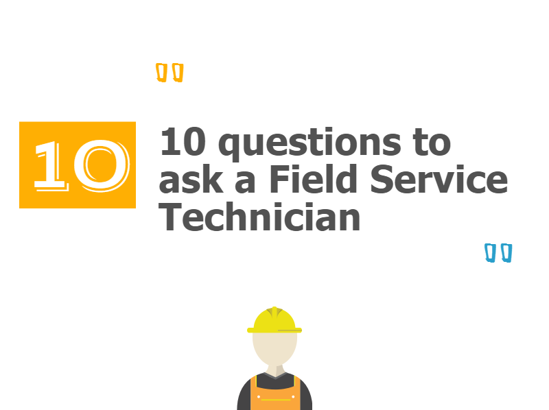 Top 10 Interview Questions to ask a Field Service Technician